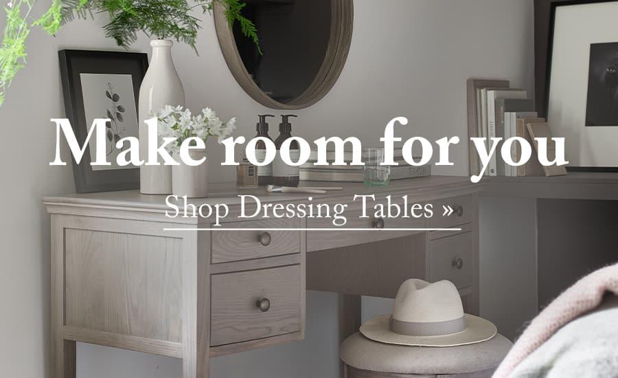 Make room for you – Shop Dressing Tables