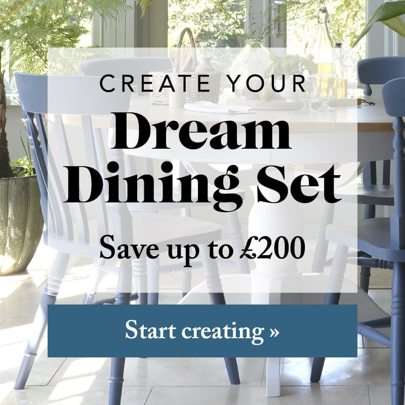 Create Your Dream Dining Set - Save up to £200